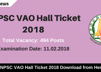 डाउनलोड TNPSC VAO Hall Ticket 2018 For 494 Posts Village Administrative Officer Exam 2017-18