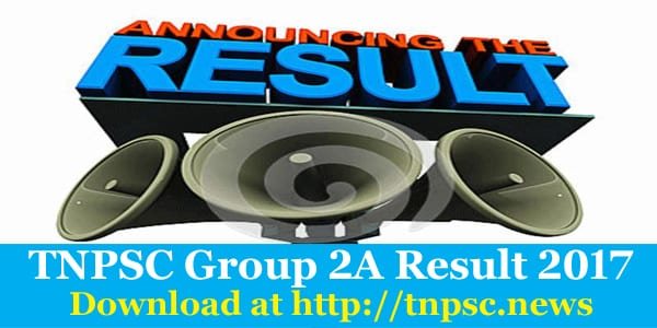 TNPSC Group 2a Result 2017 Download Tamil Nadu PSC Combined Civil Services IIA Exam Result