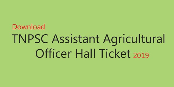 TNPSC Assistant Agricultural Officer Hall Ticket