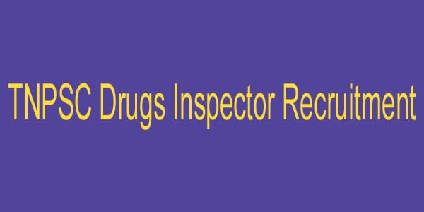 TNPSC Drugs Inspector Recruitment
