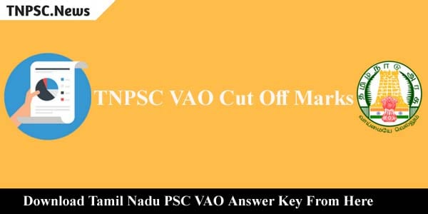 TNPSC VAO Cut Off Marks 2019 Check Expected & Previous Year Cut Off